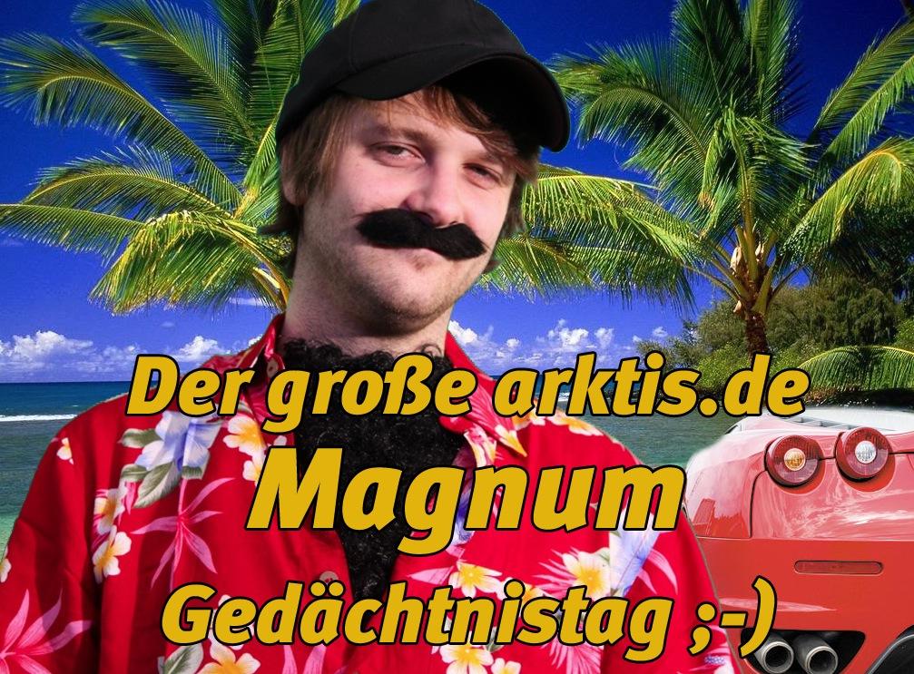 HEUTE: Magnum Gedächtnistag bei arktis.de !!!