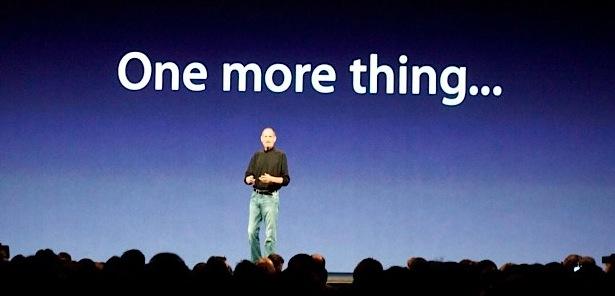 Legendär, Steve Jobs One more thing...